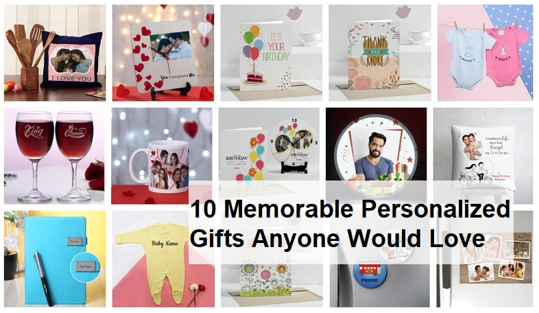 10 Memorable Personalized Gifts Anyone Would Love